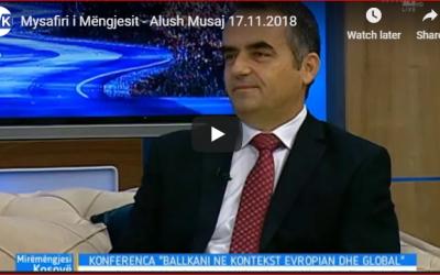 """Intervista E Rektorit, Alush Musaj, Në RTK Për Konferencën """"Ballkani Në Kontekst Evropian Dhe Global"""""""