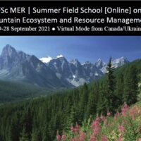 The Grassroots Institute Canada Is Organizing A Summer Field School On Mountain Ecosystems & Resource Management To Be Held On 19-28 September 2021